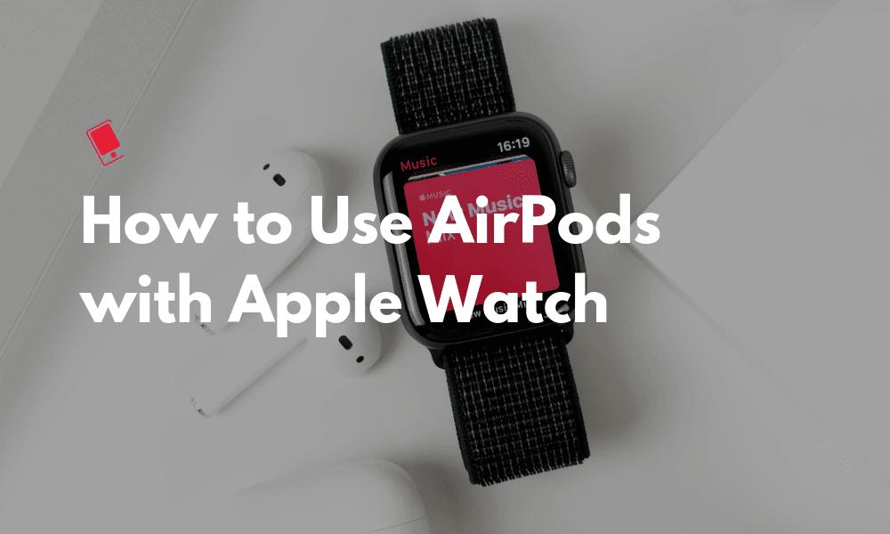 Как связать AirPods с Apple Watch